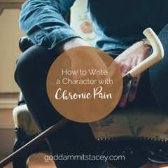 How to Write a Character with Chronic Pain